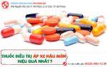 Thuốc điều trị áp xe hậu môn hiệu quả nhất
