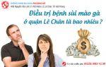 Chi phí điều trị bệnh sùi mào gà ở quận Lê Chân là bao nhiêu?