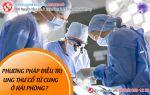 Phương pháp điều trị ung thư cổ tử cung ở Hải Phòng