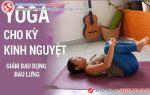[Gợi ý] Yoga giảm đau bụng kinh chị em cần biết