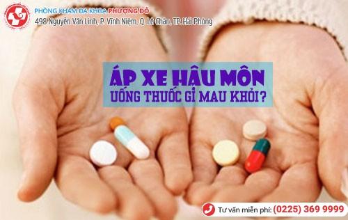 áp xe hậu môn uống thuốc gì?