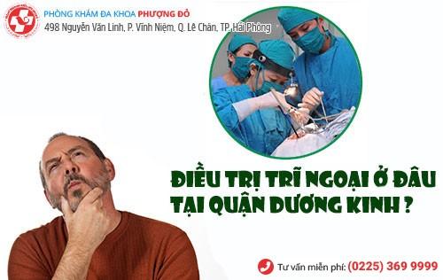 điều trị trĩ ngoại ờ đâu tại quận kinh dương