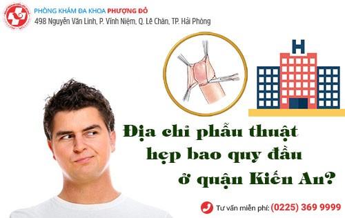 Đâu là nơi phẫu thuật hẹp bao quy đầu ở quận Kiến An uy tín?