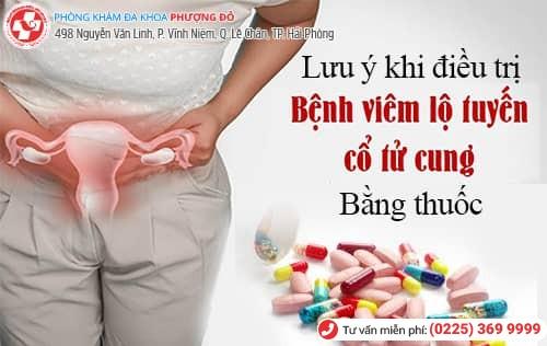 lưu ý khi điều trị viêm cổ tử cung bằng thuốc