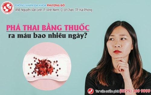 phá thai bằng thuốc ra máu bao nhiêu ngày