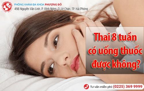Thai 8 tuần có phá thai bằng thuốc được không